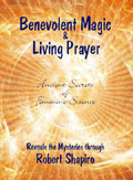 Benevolent Magic & Living Prayer